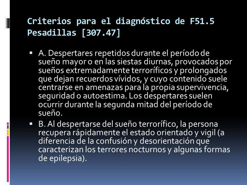Criterios para el diagnóstico de F51.5 Pesadillas [307.47]